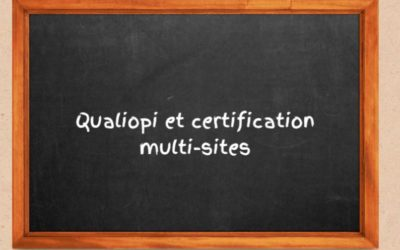 Qualiopi et certification multi-sites